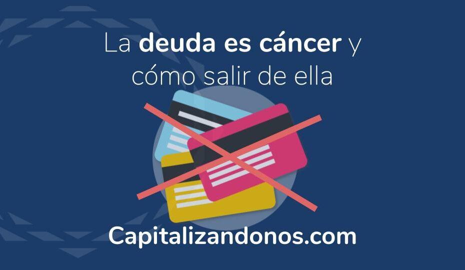 Imagen que muestra que La deuda es cáncer y cómo salir de ella